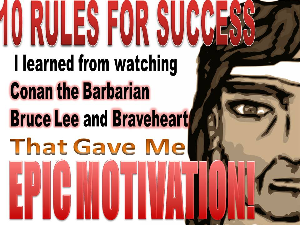 10 rules for success I learned for epic motivation