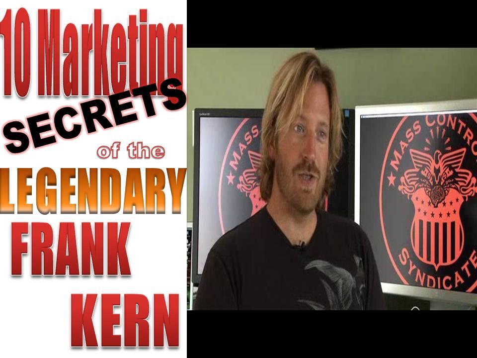 10 Marketing Secrets of the Legendary Frank Kern