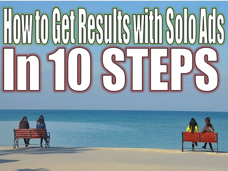 How to Get Results with Solo Ads in 10 steps
