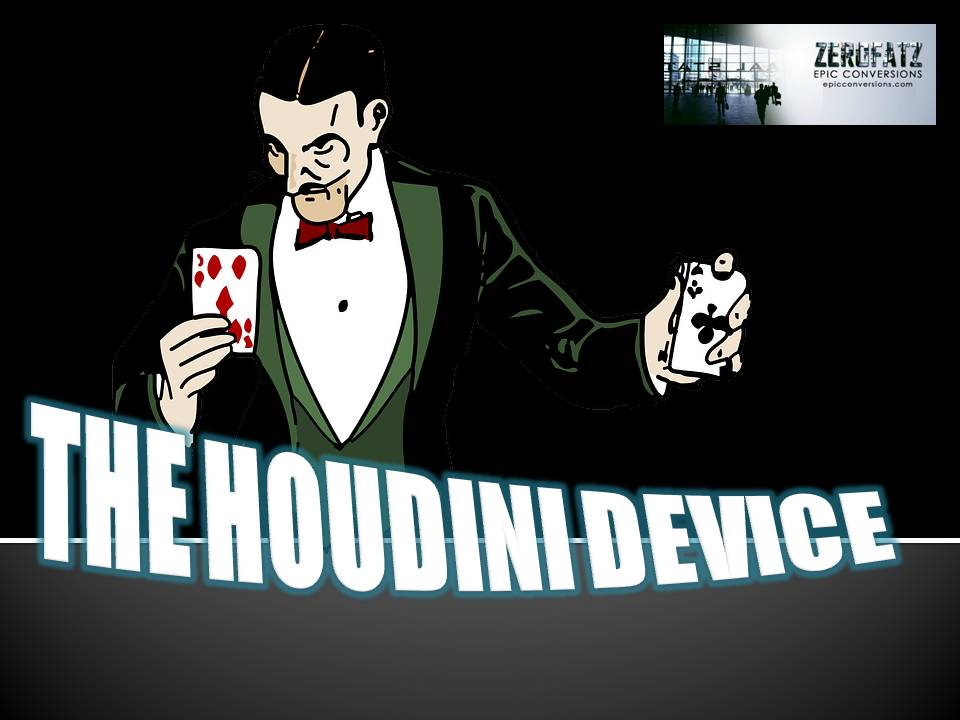 THE HOUDINI DEVICE