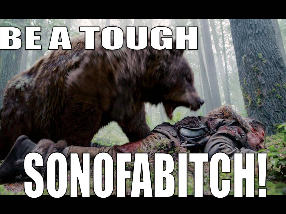 Tough Sonofabitch!