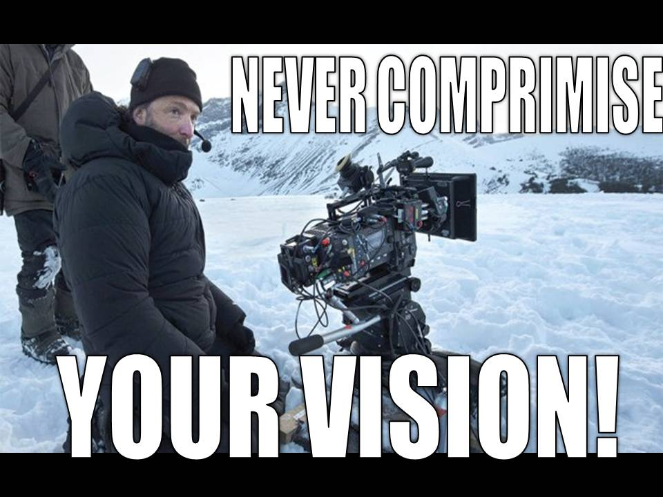 Never compromise your vision
